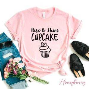 Rise and Shine Cupcake T shirt TOPS shop