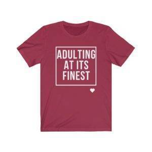 Adulting at its Finest Short Sleeve Tee shop