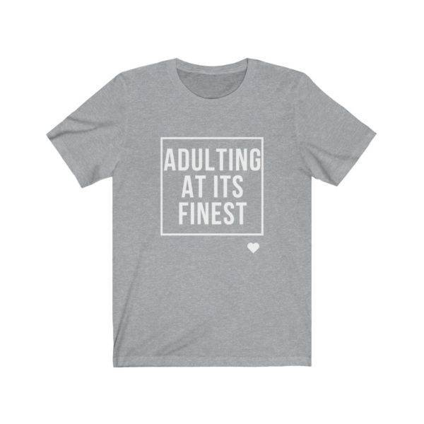 Adulting at its Finest Unisex Short Sleeve Tee shop Tees TOPS