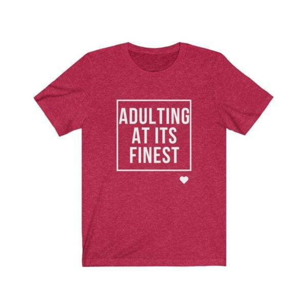 Adulting at its Finest Unisex Short Sleeve Tee shop